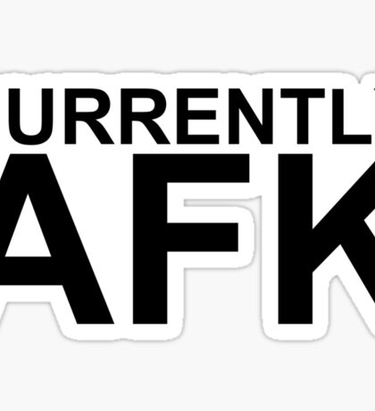 Currently AFK Sticker