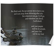 Do not entreat me to leave you ~ Ruth 1:16 Poster