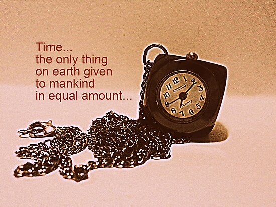 Time-the only thing of equal amount... by mariatheresa
