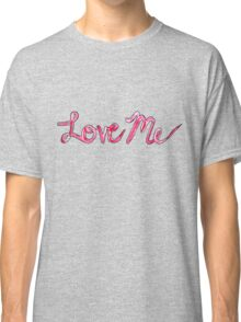 Love Me - The 1975 Classic T-Shirt