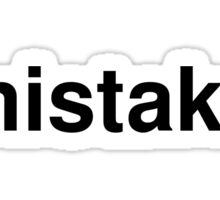 mistake Sticker