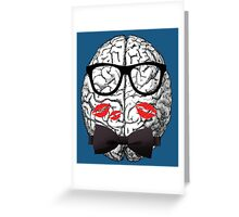 The Brain Is The Sexiest Organ Greeting Card