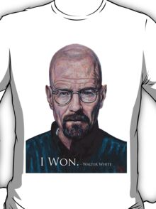 I Won - Walter White T-Shirt
