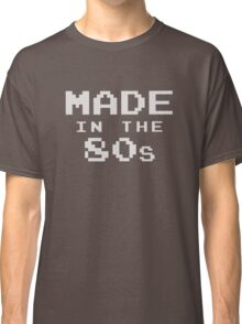 Made in the eighties 80s Classic T-Shirt