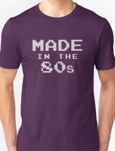 Made in the eighties 80s T-Shirt