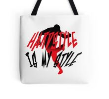 Hardstyle is my style Tote Bag
