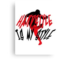 Hardstyle is my style Canvas Print