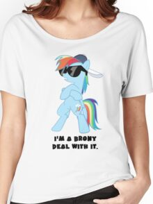 I'm a Brony Deal with it. (Rainbow Dash) - My little Pony Friendship is Magic Women's Relaxed Fit T-Shirt