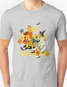 Be Dandy Eat Candy Unisex T-Shirt