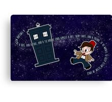 A Timelord Needs... Canvas Print