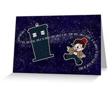 A Timelord Needs... Greeting Card