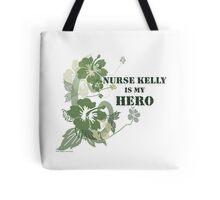 Nurse Kelly is My Hero Tote Bag