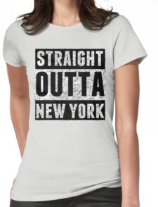 Straight Outta New York Womens Fitted T-Shirt