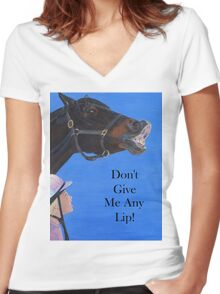 Don't Give Me Any Lip Hoodies and T-Shirts Women's Fitted V-Neck T-Shirt