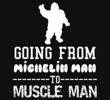 Michelin Man to Muscle Man Kids Tee