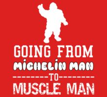 Michelin Man to Muscle Man Baby Tee