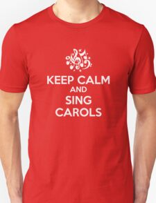 Keep Calm and Sing Carols T-Shirt