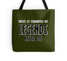 Heroes Get Remembered 1 Tote Bag