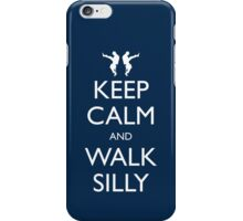 Keep Calm and Walk Silly iPhone Case/Skin