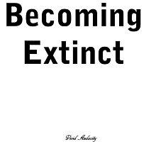 BECOMING EXTINCT Photographic Print