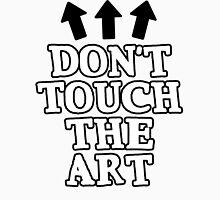 Don't Touch the Art Unisex T-Shirt