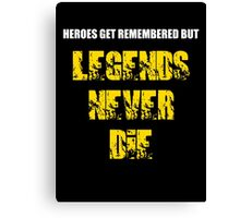 Heroes Get Remembered 3 Canvas Print