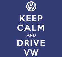 Keep Calm and Drive VW (Version 01) by soulthrow
