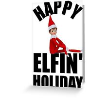 happy elfin' holiday Greeting Card