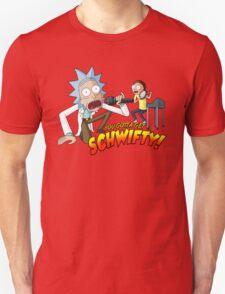 You Gotta Get Schwifty! T-Shirt