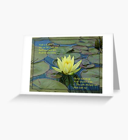 O, Thou, who changest not, abide with me! Greeting Card
