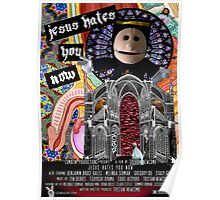 Jesus Hates You Now - Movie Poster Poster