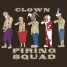 Clown Firing Squad by Elton McManus