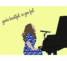 You're Beautiful as You Feel Photographic Print