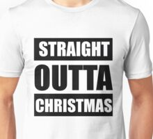 straight outta christmas Unisex T-Shirt
