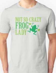 Not-So-Crazy FROG LADY T-Shirt