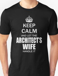 Keep Calm and Let the Architect's Wife Handle it Funny Gift For Architect's Wife T-Shirt