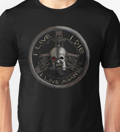 I Live! I Die! I Live Again! Unisex T-Shirt