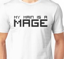 My Main is a Mage Unisex T-Shirt