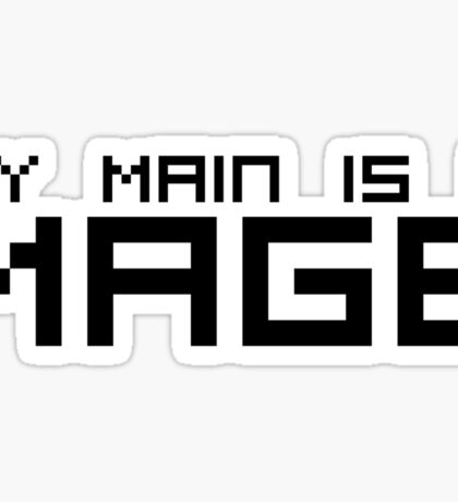 My Main is a Mage Sticker