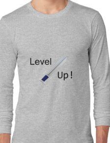Level up! T-shirt Long Sleeve T-Shirt
