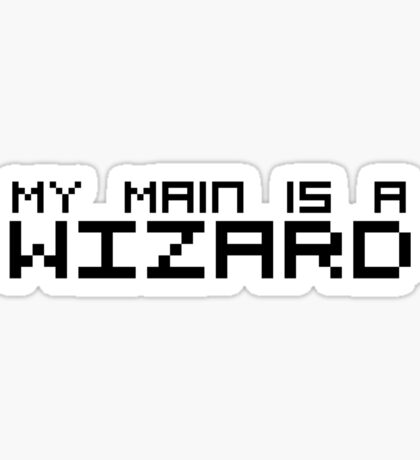 My Main is a Wizard Sticker