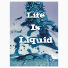 "Aspect 468 ""Life Is Liquid"" FLUIDISM T-Shirt by Robert Kernodle"