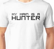 My Main is a Hunter Unisex T-Shirt