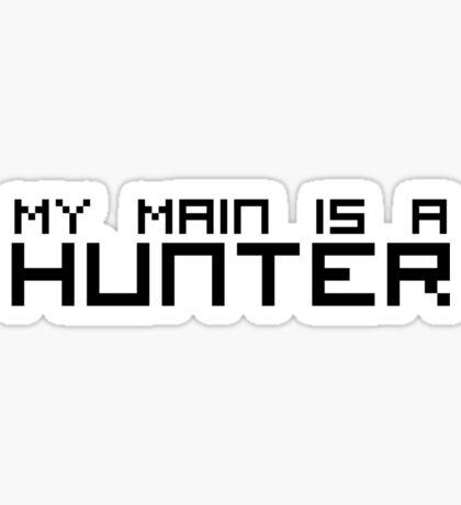 My Main is a Hunter Sticker