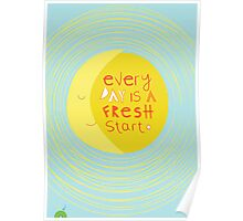 Everyday is a fresh start. Poster