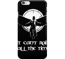 Can't rain all the time iPhone Case/Skin