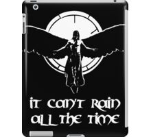 Can't rain all the time iPad Case/Skin