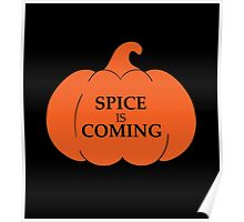PUMPKIN SPICE IS COMING Poster