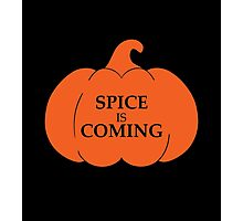 PUMPKIN SPICE IS COMING Photographic Print