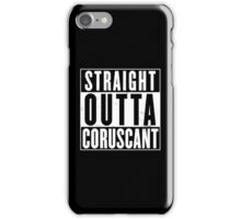 Straight Outta Coruscant iPhone Case/Skin
